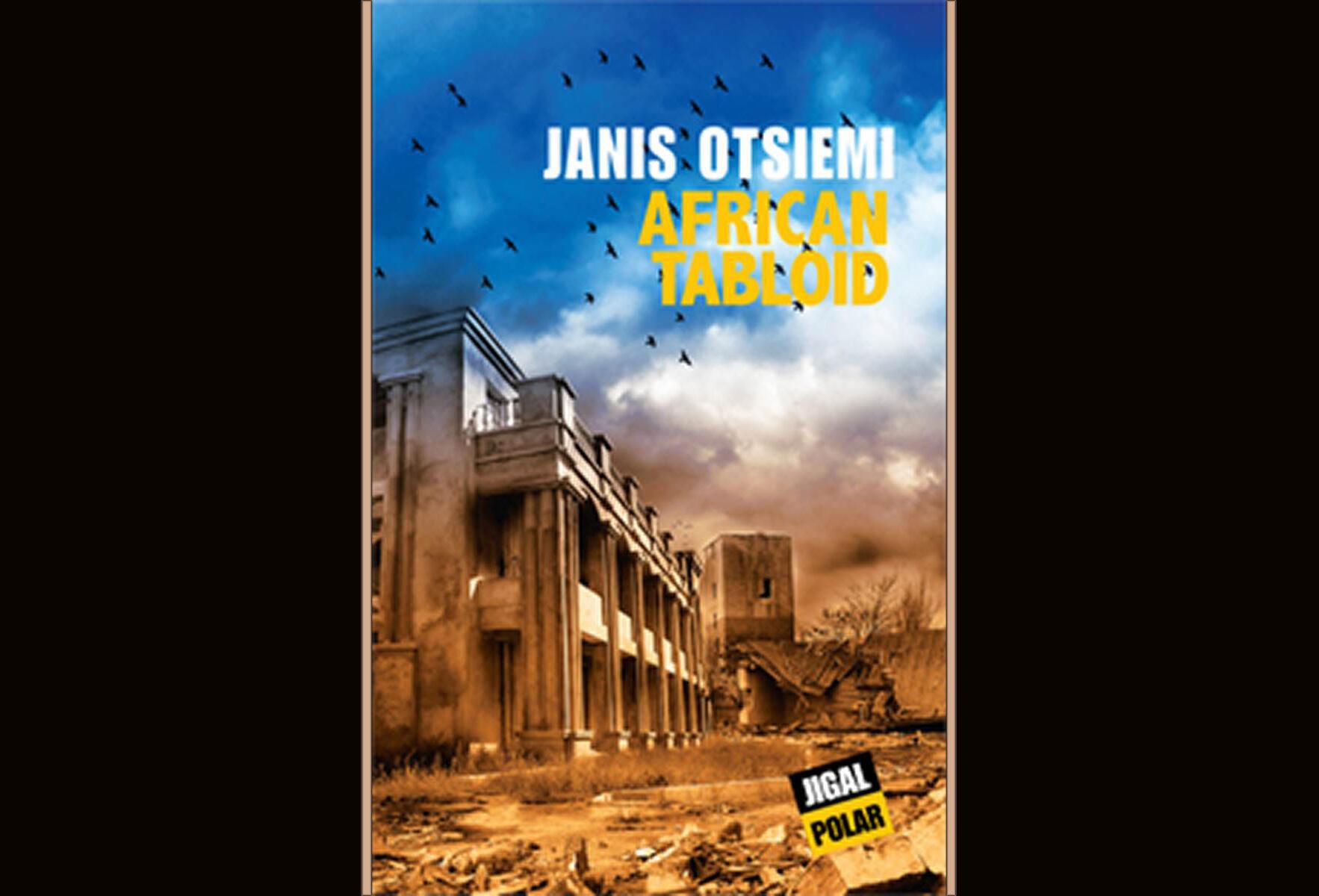 Le polar de Janis Otsiemi, <i>African Tabloid, </i> est paru aux éditions Jigal.